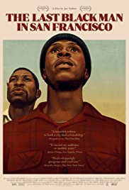 San Francisco'daki Son Siyah Adam / The Last Black Man in San Francisco – tr alt yazılı izle