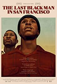 San Francisco'daki Son Siyah Adam / The Last Black Man in San Francisco – tr alt yazılı izle