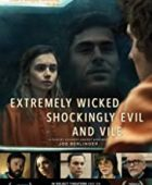 Extremely Wicked, Shockingly Evil and Vile 1080p izle