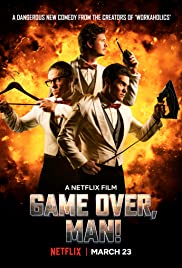 Oyun Bitti Adam! / Game Over, Man! türkçe hd film izle