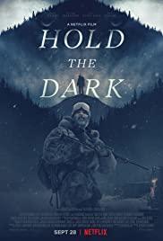 Karanlığı Tut / Hold the Dark türkçe hd izle