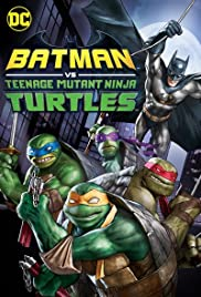 Batman: Ninja Kaplumbağalar / Batman vs Teenage Mutant Ninja Turtles türkçe dublaj izle