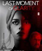 Last Moment of Clarity (2020) tr alt yazılı izle