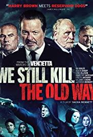 We Still Kill the Old Way türkçe HD izle