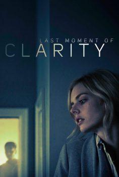 Last Moment of Clarity (2020) Türkçe izle